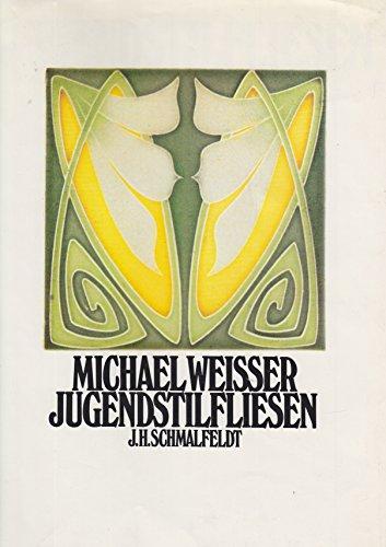 Jugendstilfliesen: Die künstlerisch gestaltete Wandfliese als Gebrauchsgegenstand und...