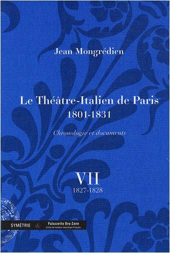 Le Théâtre-Italien de Paris 1801-1831 : volume 7, 1827-1828