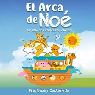 El arca de Noe: Libro de evangelismo infantil.