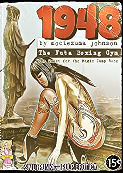 1948 - The Futa Boxing Gym: The Quest for the Magic Jump Rope (English Edition) di [Johnson, Moctezuma]