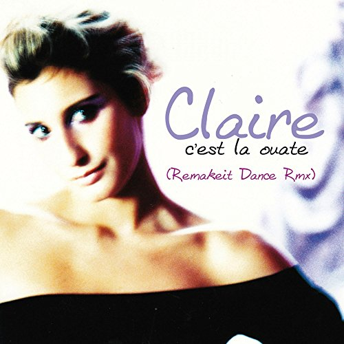 c 39 est la ouate radio edit de claire sur amazon music. Black Bedroom Furniture Sets. Home Design Ideas