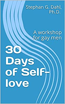 30 Days of Self-love: A workshop for gay men (English Edition) di [Dahl, Stephan]