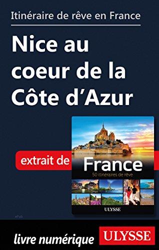 Descargar Libro Itinéraire de rêve en France - Nice au coeur de la côte d'Azur de Collectif