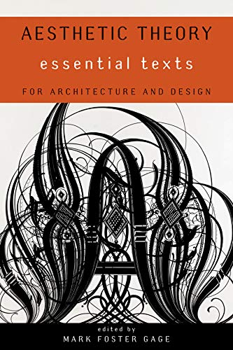 Aesthetic Theory - Essential Texts for Architecture and Design