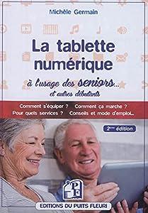 """Afficher """"La tablette numérique à l'usage des seniors"""""""