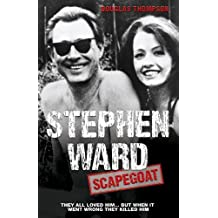 Stephen Ward: Scapegoat by Douglas Thompson (2014-03-01)