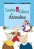 Cuentos de colores de Animales (Castellano - A Partir De 3 Años - Cuentos - Cuentos De Colores)