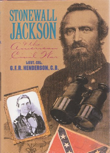 Stonewall Jackson and the American Civil War by G.F.R. Henderson (1993) Gebundene Ausgabe