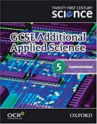 Twenty First Century Science: GCSE Additional Applied Science Module 5 Textbook: Communications (Gcse 21st Century Science) by University of York Science Education Group (2006-03-16)