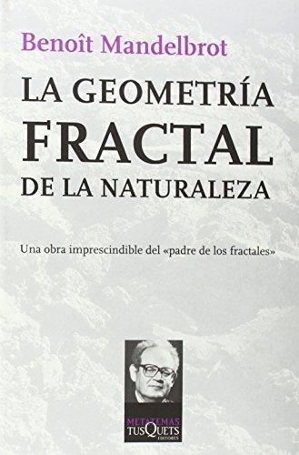La geometría fractal de la naturaleza (Metatemas) por Benoît Mandelbrot