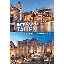 Unterwegs in Italien: Das große Reisebuch