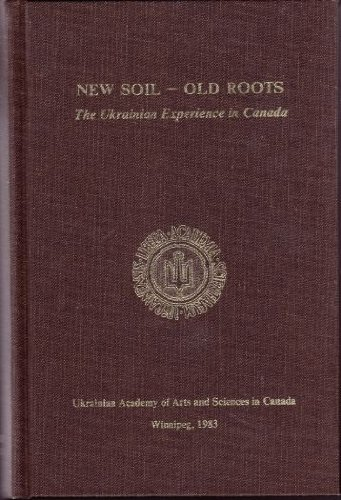 new-soil-old-roots-the-ukrainian-experience-in-canada