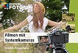 Filmen mit Systemkameras