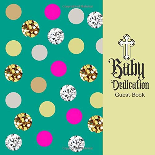 Baby Dedication Guest Book: keepsake Message Memory Book Plus Gift Log, Photo Pages, For Family And Friends Guest Register To Write Sign In, For Use ... Boys & Girls (Baby Dedication Gifts, Band 15) - Wall Plaque-form