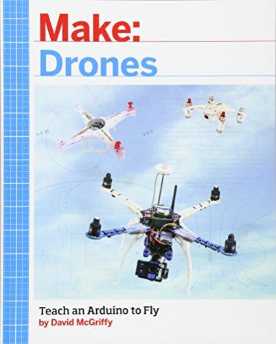 Make: Drones: Teach an Arduino to Fly -