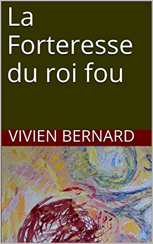La Forteresse du roi fou (L'essence des rêves t. 4) (French Edition)