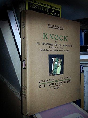Knock ou le triomphe de la médecine Comédie en trois actes Illustrations en couleurs de Paul Colin