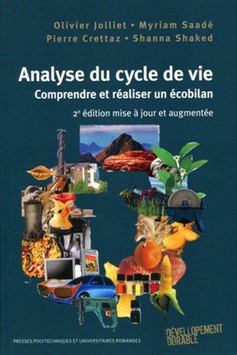 Analyse du cycle de vie : Comprendre et réaliser un écobilan par Olivier Jolliet