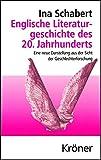Englische Literaturgeschichte des 20. Jahrhunderts: Eine neue Darstellung aus der Sicht der Geschlechterforschung (Kröners Taschenausgaben (KTA), Band 397)
