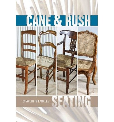 [(Cane & Rush Seating)] [ By (author) Charlotte Lahalle ] [December, 2013]