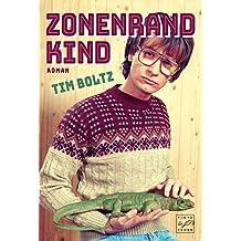 Zonenrandkind - Eine Jugend zwischen Eisernem Vorhang und eisernen Jungfrauen