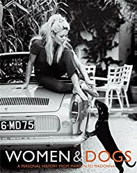 Women and Dogs: A Personal History from Marilyn to Madonna