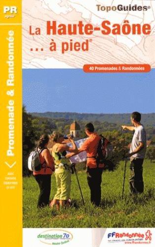 La Haute-Saône à pied : 40 promenades & randonnées