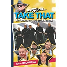 Take That Annual 2012: We Love You... Take That an Unauthorised 2012 Annual