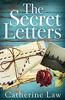 The Secret Letters: A heartbreaking story of love and loss by [Law, Catherine]