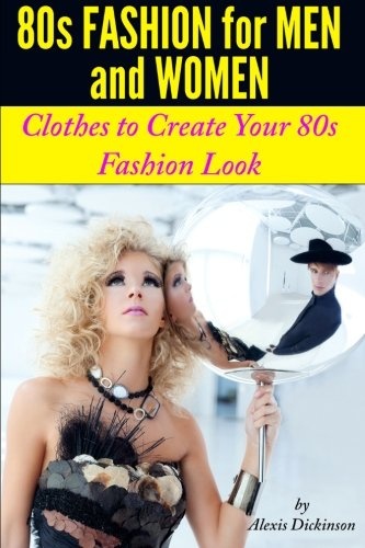 80s Fashion For Men and Women: Clothes To Create Your 80s Fashion Look (1980 Womens Kostüm)