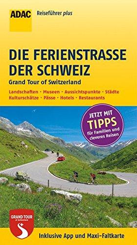 Preisvergleich Produktbild ADAC Reiseführer plus Die Ferienstraße der Schweiz: Grand Tour of Switzerland - mit Maxi-Faltkarte zum Herausnehmen