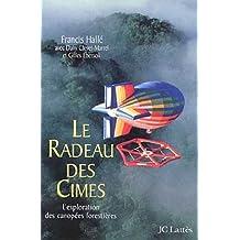 Le Radeau des Cimes : L'exploration des canopées forestières (Essais et documents)