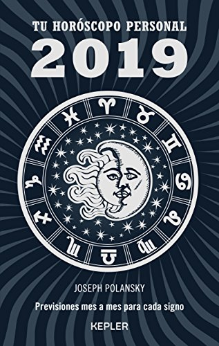 Tu horóscopo personal 2019 (Kepler Astrología) por Joseph Polansky