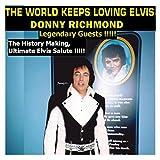 The World Keeps Loving Elvis