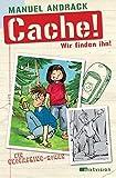Cache! Wir finden ihn! (TB): Ein Geocaching-Roman