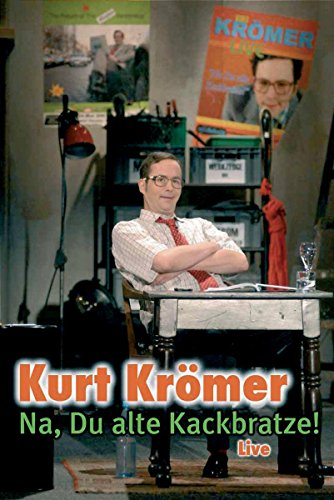 Kurt Krömer - Na, Du alte Kackbratze/Live