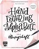 Handlettering Alphabete – Das Übungsheft: Schriften und Schmuckelemente: Mit Hilfslinien zum perfekten Lettering