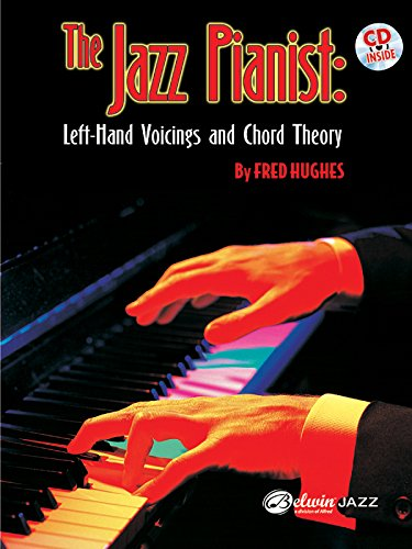 The Jazz Pianist: Left Hand Voicings and Chord Theory, Book & CD