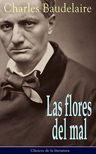 Las flores del mal: Clásicos de la literatura por Charles Baudelaire