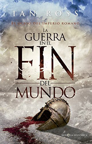 La guerra en el fin del mundo (Novela histórica) por Ian Ross