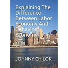 Explaining The Difference Between Labor Economy And Behavior Economy