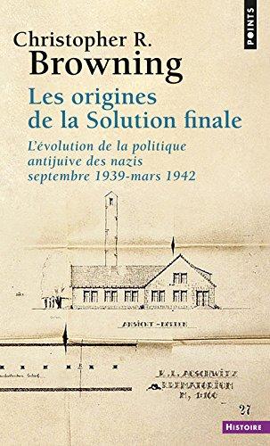 Les Origines de la solution finale. L'évolution de la politique antijuive des nazis, septembre 1939-