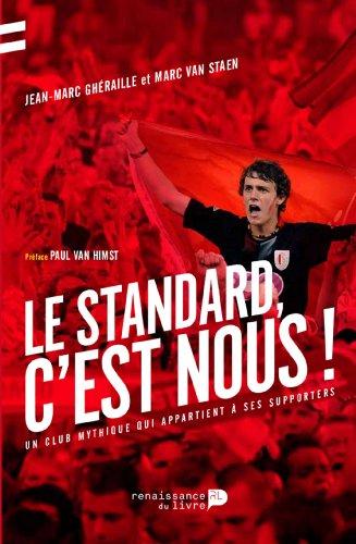 Le Standard, c'est nous !: Un club mythique qui appartient à ses supporters por Jean Marc Ghéraille