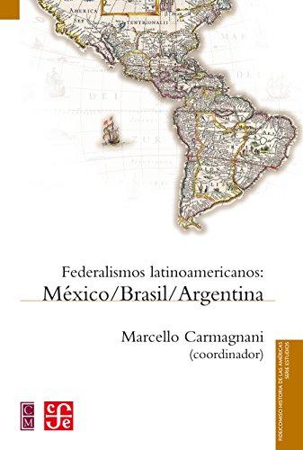 Federalismos latinoamericanos. México, Brasil, Argentina (Serie Estudios)
