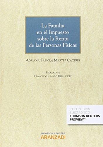 Familia En El Impuesto Sobre La Renta De Las Personas Físicas,La (Gran Tratado) por S Adriana Fabiola Martín C Ácere