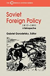 Soviet Foreign Policy, 1917-1991: A Retrospective (Cummings Center Series)