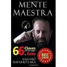 Mente Maestra: Las 66 Claves para Conseguir el Éxito