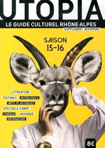 Utopia : Le guide culturel Rhône-Alpes, avec supplément Auvergne par Jérôme Grange, Grégory Mazenod, Collectif