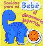 El dinosaurio jugueton (Sonidos para mi bebe)