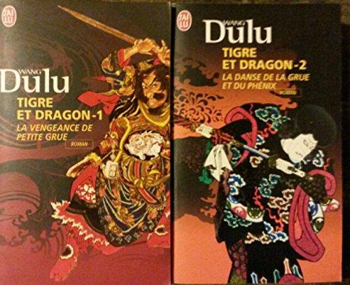 Tigre et dragon en 2 tomes (La vengeance de petite grue, La danse de la grue et du phénix).